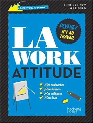 La Work Attitude devenez numéro one au travail